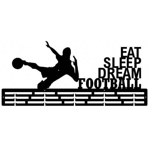 PIŁKA NOŻNA - wieszak na medale EAT SLEEP DREAM